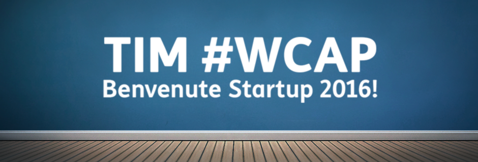 TIM #WCAP Benvenute Start up